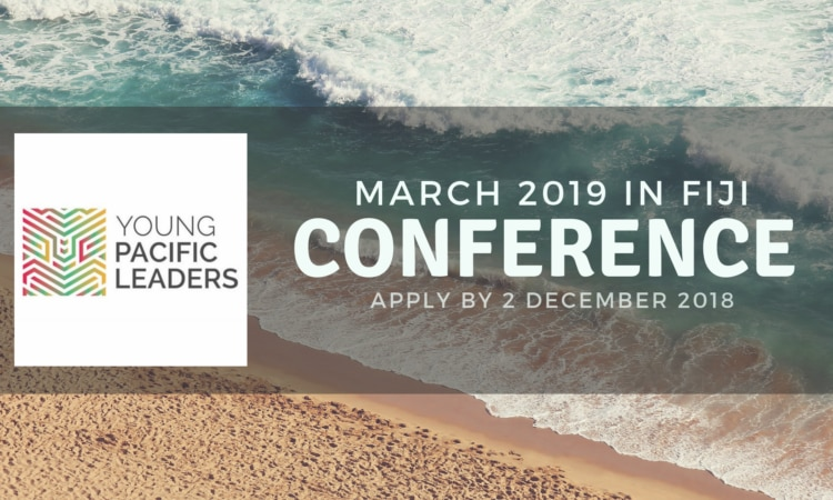 Apply now! Young Pacific Leaders Conference 2019.